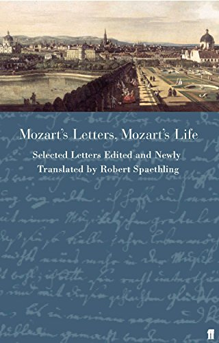 9780571197316: Mozart's letters, Mozart's life: selected letters