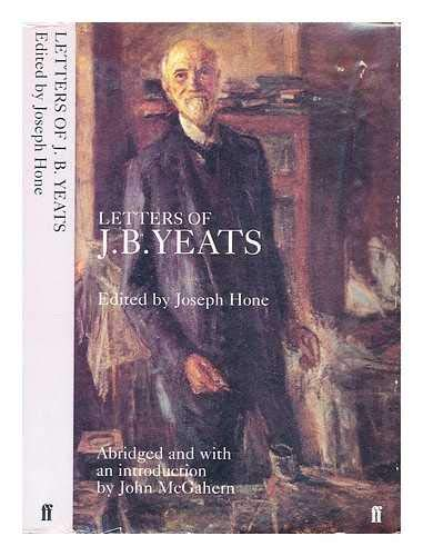 Letters of J.B. Yeats : To His: Joseph Hone (Editor)