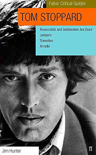 9780571197828: Tom Stoppard: A Faber Critical Guide: Rosencrantz and Guildenstern Are Dead, Jumpers, Travesties, Arcadia (Faber Critical Guides)
