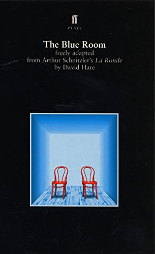 9780571197880: The Blue Room freely adapted from Arthur Schnitzler's La Ronde (Faber plays)