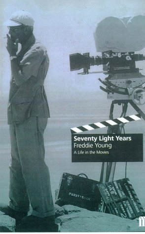 Seventy Light Years: A Life in the Movies: Young, Freddie & Peter Busby