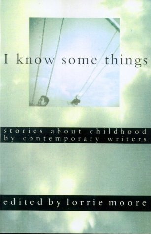 9780571198023: I Know Some Things: Stories About Childhood by Contemporary Writers
