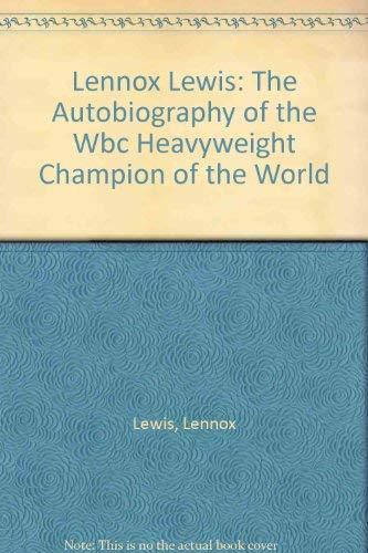 9780571198443: Lennox Lewis: The Autobiography of the Wbc Heavyweight Champion of the World