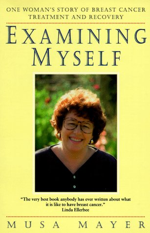 9780571198450: Examining Myself: One Woman's Story of Breast Cancer Treatment and Recovery