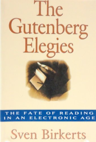 9780571198498: The Gutenberg Elegies: The Fate of Reading in an Electronic Age