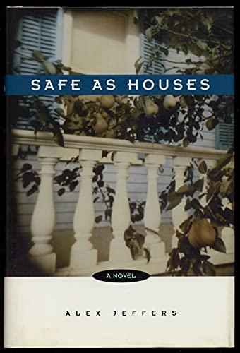 Safe As Houses: A Novel: Alex Jeffers