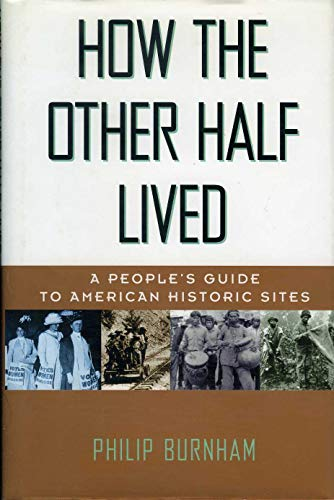 9780571198627: How the Other Half Lived: A People's Guide to American Historical Sites