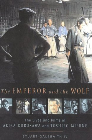 9780571199822: The Emperor and the Wolf: The Lives and Films of Akira Kurosawa and Toshiro Mifune