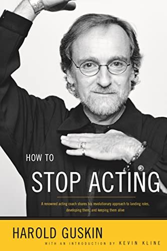 9780571199990: How to Stop Acting: A Renown Acting Coach Shares His Revolutionary Approach to Landing Roles, Developing Them and Keeping them Alive