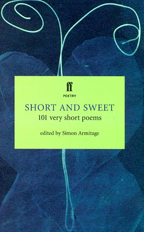 9780571200016: Short & Sweet: 101 Very Short Poems (Faber Poetry)