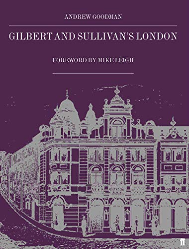 GILBERT AND SULLIVAN?S LONDON. Edited and presented by Robert Hardcastle.