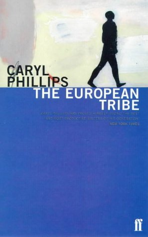 The European Tribe: PHILLIPS, CARYL