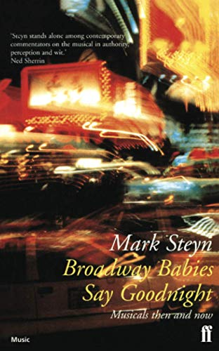 9780571200313: Broadway Babies Say Goodnight: Musicals Then and Now