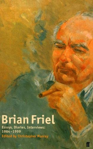 9780571200696: Brian Friel: Essays, Diaries, Interviews, 1964-1998