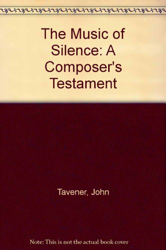 9780571200825: The Music of Silence: A Composer's Testament