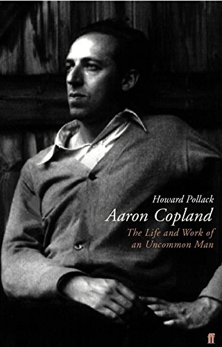 9780571200849: Aaron Copland: The Life and Work of an Uncommon Man