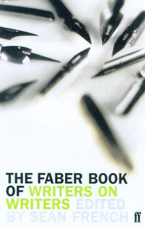 9780571201297: The Faber Book of Writers on Writers