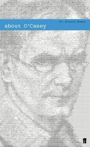 9780571201594: About O'Casey: The Playwright and the Work (About.the Playwrights & Their Works)
