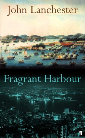 Fragrant Harbour: Lanchester, John - SIGNED FIRST EDITION