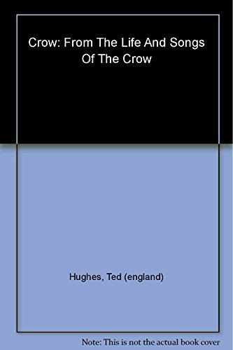 9780571202355: Crow: From the Life and Songs of the Crow