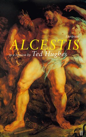 9780571202669: Alcestis: In a Version by Ted Hughes