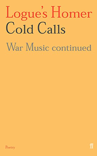9780571202775: Logue's Homer: Cold Calls: War Music Continued: Vol 1