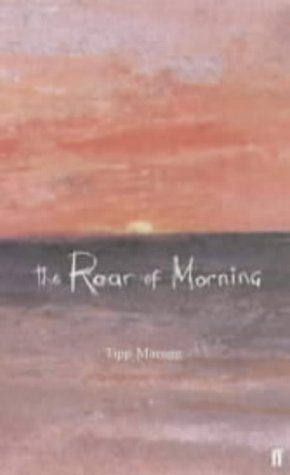 9780571202812: The Roar of Morning (Faber Caribbean)