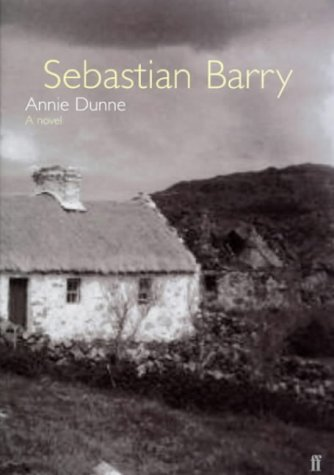 Annie Dunne (0571203043) by Sebastian Barry