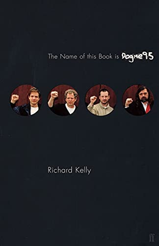 The Name of this Book is Dogme95: Richard Kelly