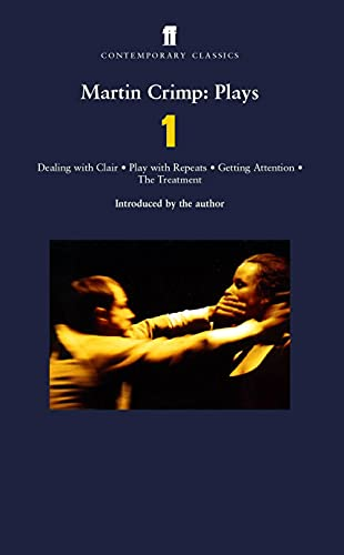 9780571203451: Martin Crimp: Plays 1: Dealing with Clair, Play with Repeats, Getting Attention, the Treatment (Contemporary Classics (Faber & Faber)) (v. 1)