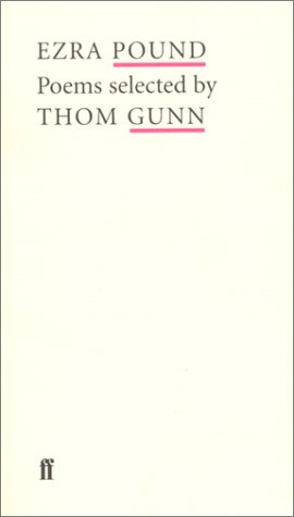 Ezra Pound: Poems Selected By Thom Gunn: Pound, Ezra, and