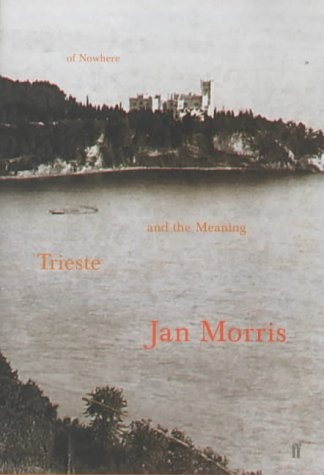 9780571204434: Trieste and the Meaning of Nowhere