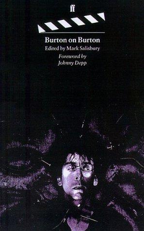 Burton on Burton, Revised Edition: Tim Burton; Editor-Mark