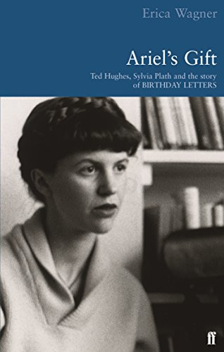 9780571205264: Ariel's Gift: A Commentary on Birthday Letters by Ted Hughes