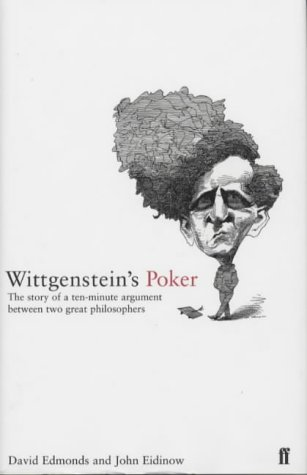 9780571205479: Wittgenstein's Poker: The Story of a Ten-Minute Argument Between Two Great Philosophers
