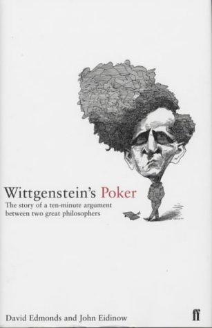 9780571205479: Wittgenstein's Poker: The Story of a Ten-Minute Argument Between Two Great Philosophers
