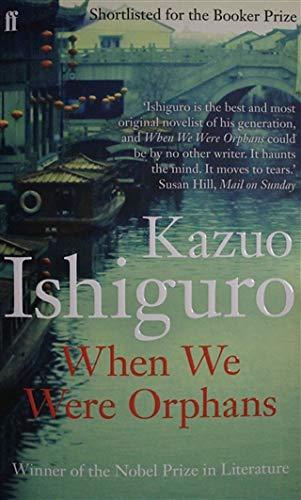 When We Were Orphans: Ishiguro, Kazuo
