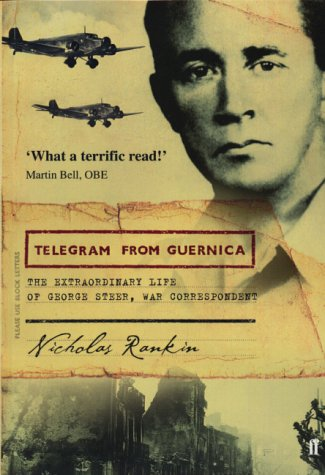 9780571205639: Telegram from Guernica: The Extraordinary Life of George Steer, War Correspondent