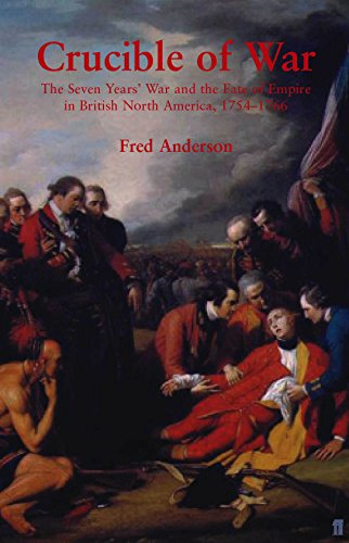 9780571205653: Crucible of War: The Seven Year's War and the Fate of Empire in British North   America 1754-1766: The Seven Years' War and the Fate of the Empire in British North America, 1754 - 1766