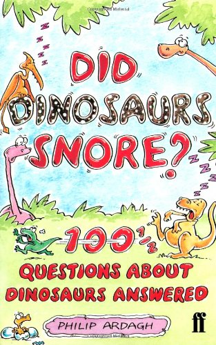 9780571206537: Did Dinosaurs Snore?: 100 and a Half Dinosaur Questions Answered