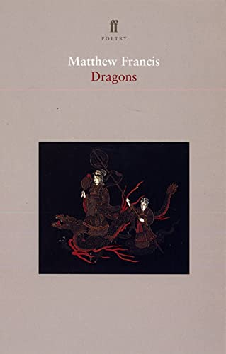 Dragons: [Poems] (Faber Poetry): Francis, Matthew