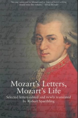 9780571206742: Mozart's Letters, Mozart's Life. Selected Letters