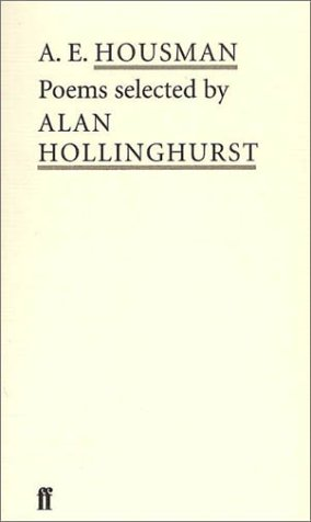 9780571207053: A E.Housman: Poems Selected by Alan Hollinghurst (Poet to Poet: An Essential Choice of Classic Verse)