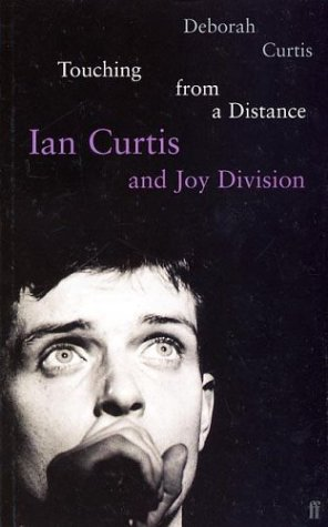 9780571207398: Touching from a Distance: Ian Curtis & Joy Division