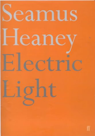 Electric Light : Poems: Heaney, Seamus - UNREAD FIRST EDITION HARDBACK