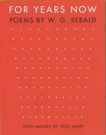 9780571208012: For Years Now: Poems by W.G. Sebald with Images by Tess Jaray