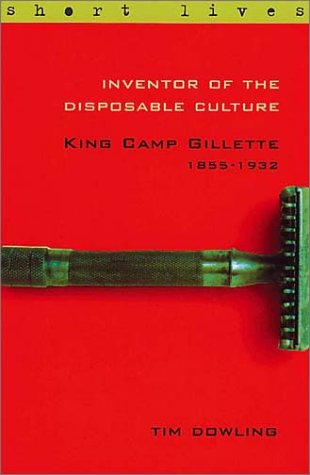 9780571208104: Inventor of the Disposable Culture: King Camp Gillette 1855-1932