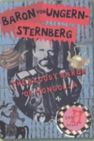9780571208951: Baron Von Ungern-Sternberg: the Bloody Baron of Mongolia
