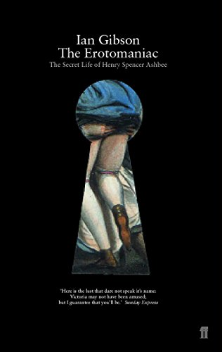 9780571209040: The Erotomaniac: The Secret Life of Henry Spencer Ashbee