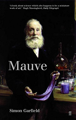 9780571209170: Mauve: How One Man Invented a Colour That Changed the World